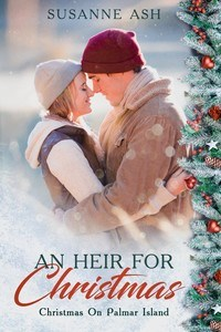 An Heir For Christmas - A Clean, Contemporary Christmas Romance Novella By Susanne Ash