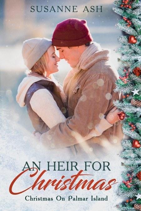 An Heir For Christmas - A Clean, Contemporary Christmas Romance Novella By Susanne Ash