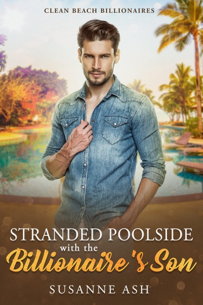 Cover of Stranded Poolside With The Billionaire's Son by Susanne Ash