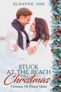 Stuck at the Beach for Christmas by Susanne Ash