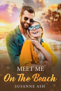 Cover for the book Meet Me On The Beach - depicting a happy couple wearing sunglasses on the beach.