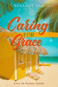 Caring for Grace by Susanne Ash